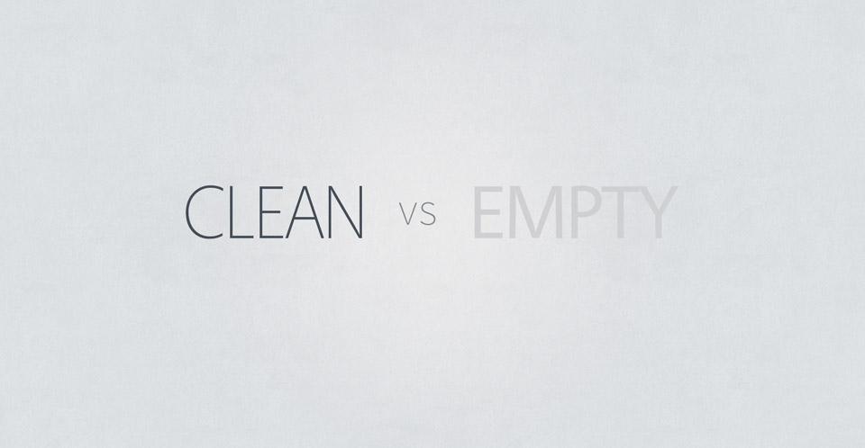 Clean vs empty design